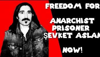 Turkey: Anarchist Prisoner Şevket Aslan on Hunger Strike for Over 80 Days